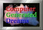 Computer Generated Dreams